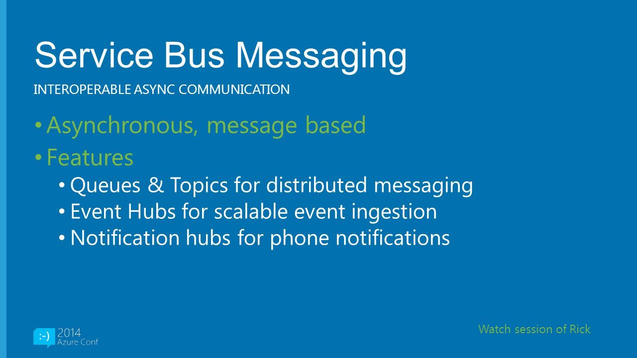 Service Bus Messaging Asynchronous, message based Features