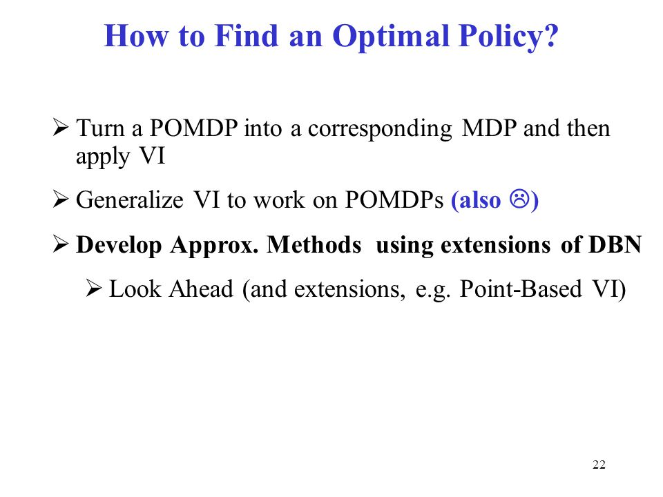 How to Find an Optimal Policy