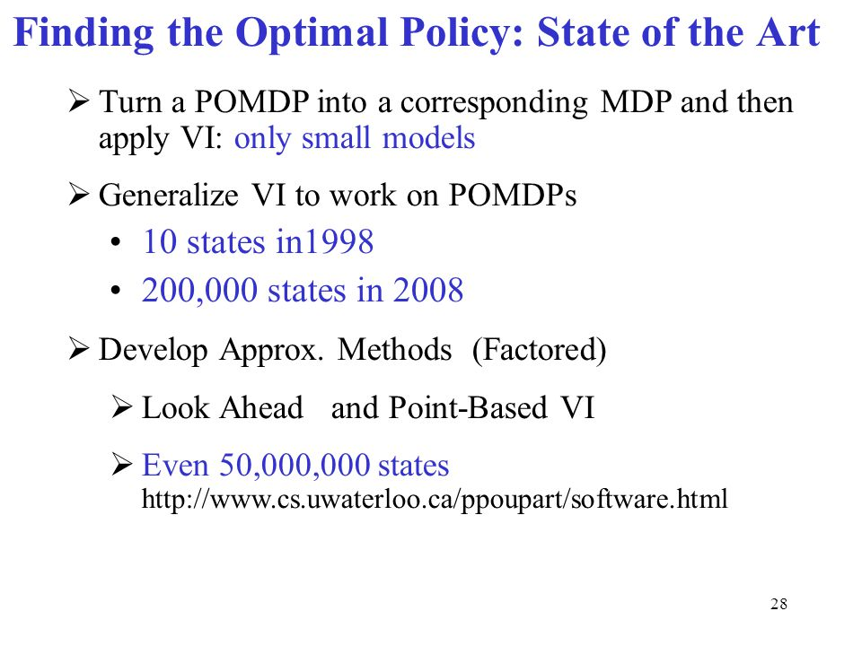 Finding the Optimal Policy: State of the Art