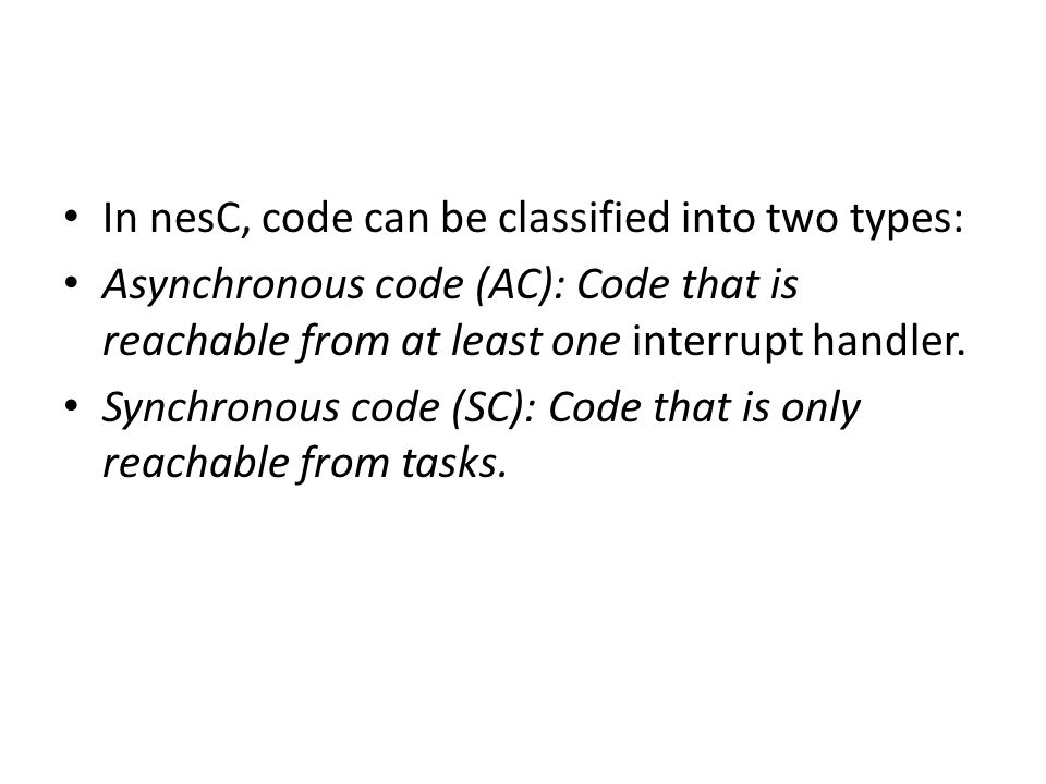In nesC, code can be classified into two types: