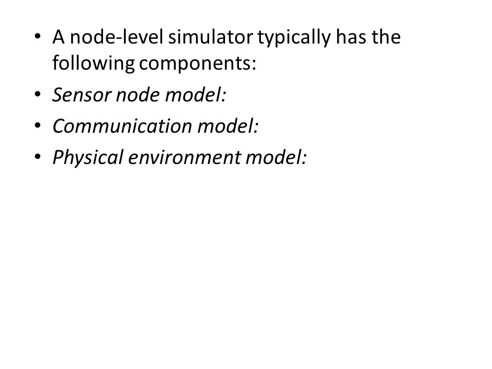 A node-level simulator typically has the following components: