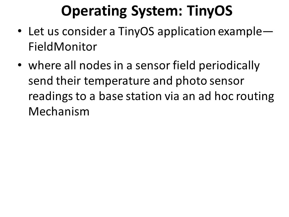Operating System: TinyOS