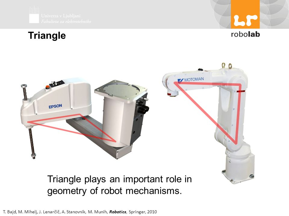 Triangle Triangle plays an important role in geometry of robot mechanisms.