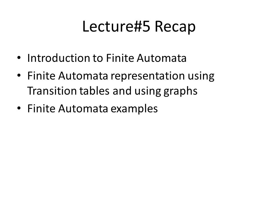 Lecture#5 Recap Introduction to Finite Automata