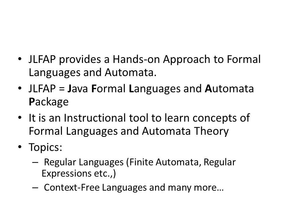 JLFAP provides a Hands-on Approach to Formal Languages and Automata.