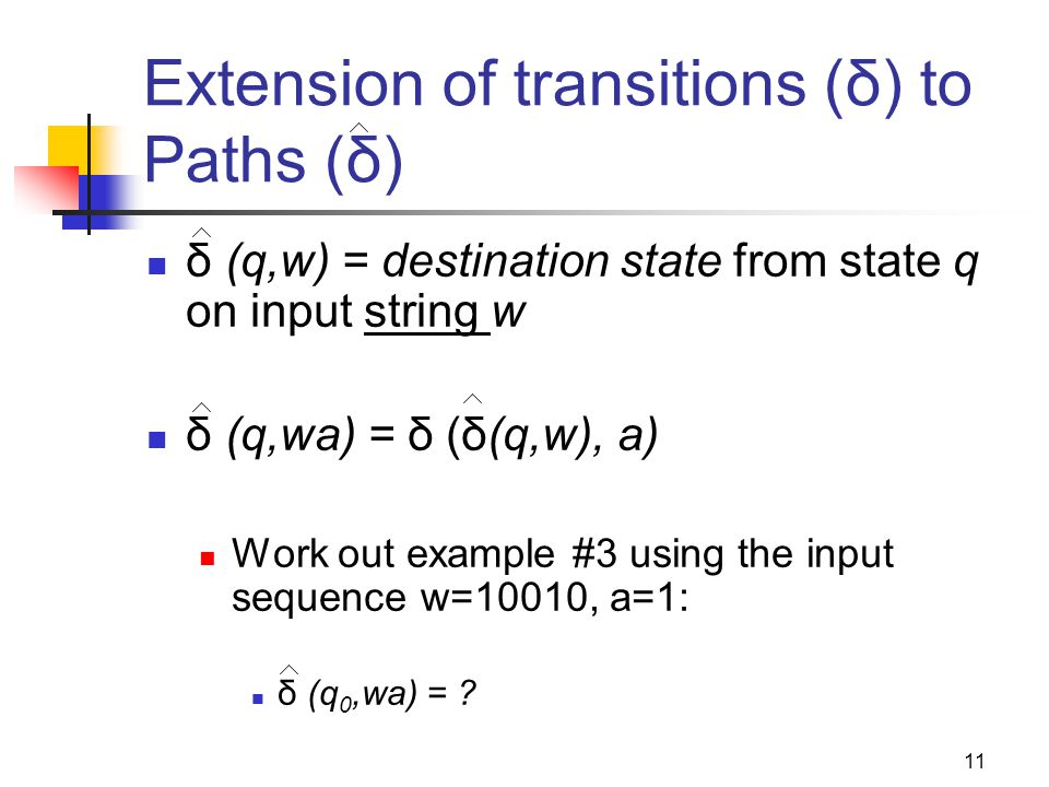 Extension of transitions (δ) to Paths (δ)