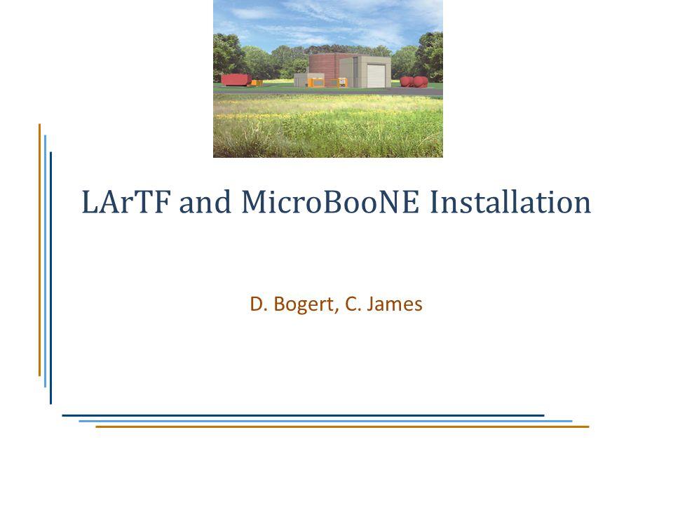 LArTF and MicroBooNE Installation