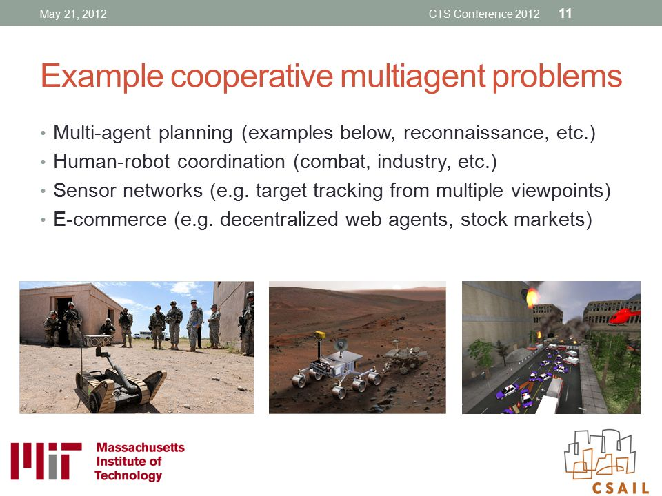 Example cooperative multiagent problems