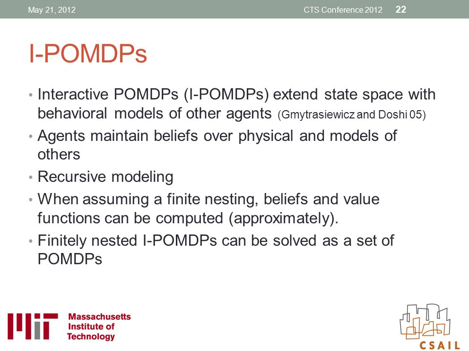May 21, 2012 CTS Conference 2012. I-POMDPs.