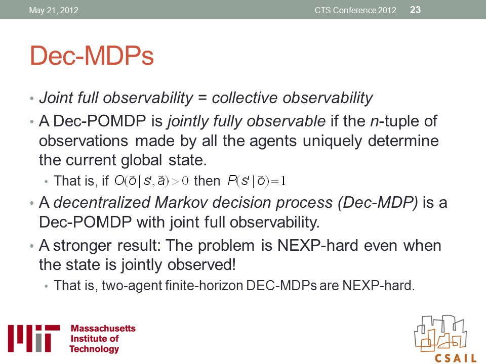 Dec-MDPs Joint full observability = collective observability