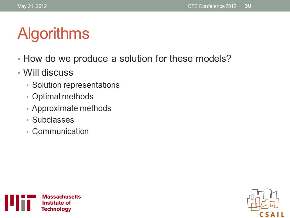 Algorithms How do we produce a solution for these models Will discuss