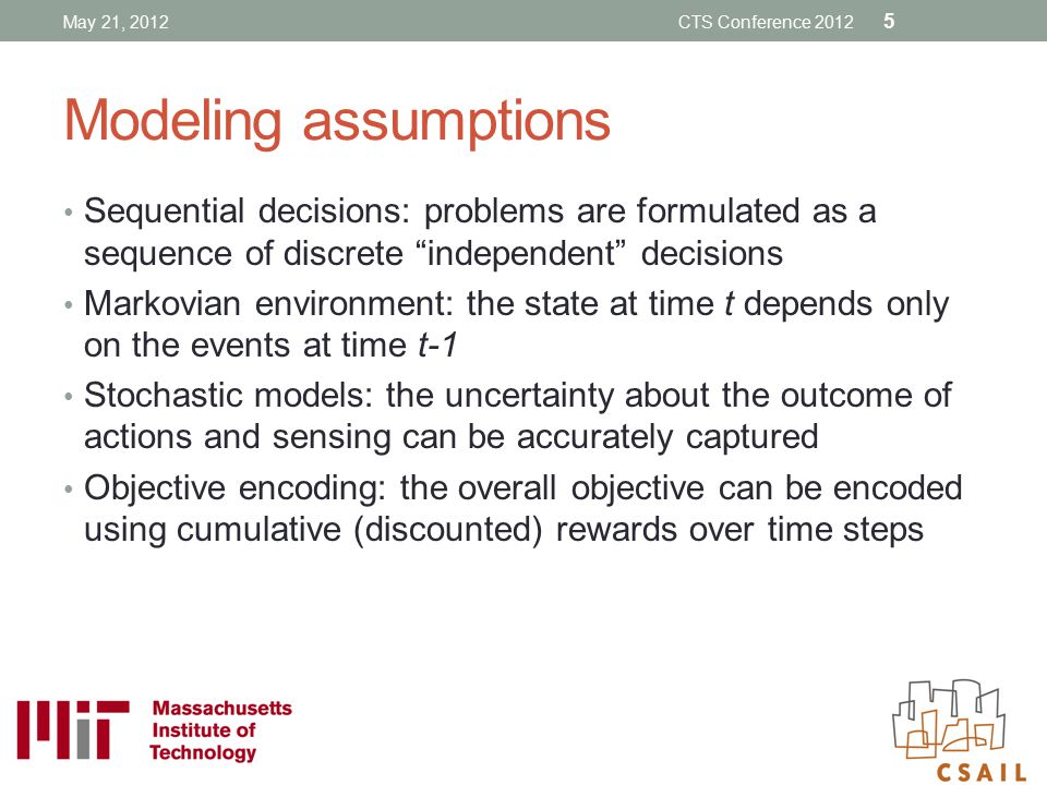 May 21, 2012 CTS Conference 2012. Modeling assumptions.