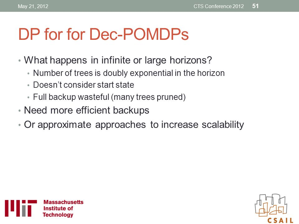 DP for for Dec-POMDPs What happens in infinite or large horizons