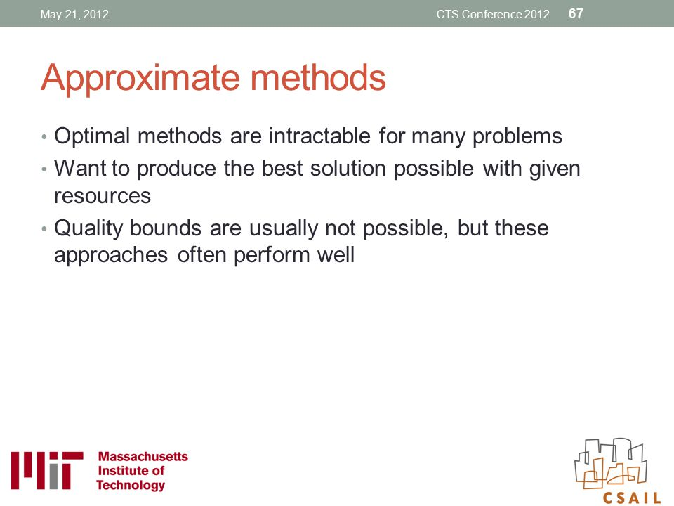 Approximate methods Optimal methods are intractable for many problems