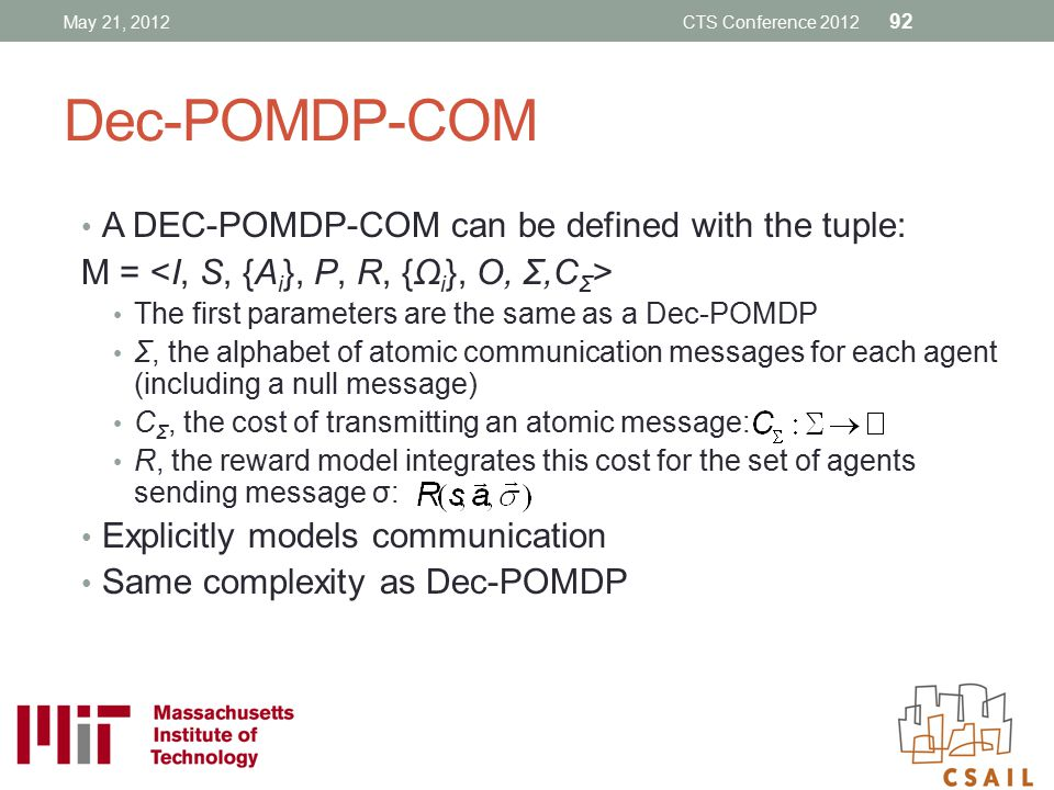 Dec-POMDP-COM A DEC-POMDP-COM can be defined with the tuple: