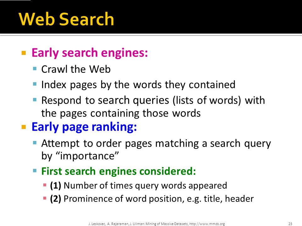 Web Search Early search engines: Early page ranking: Crawl the Web