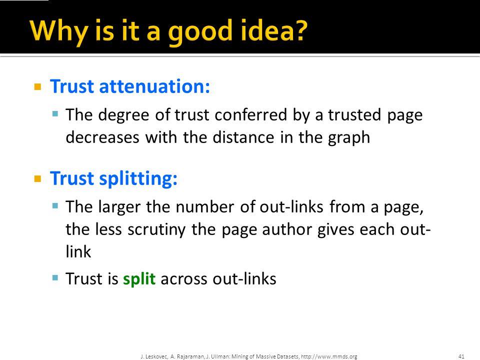 Why is it a good idea Trust attenuation: Trust splitting: