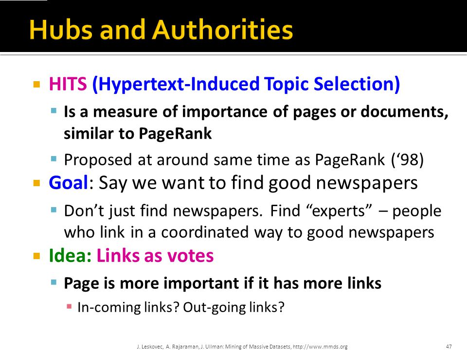 Hubs and Authorities HITS (Hypertext-Induced Topic Selection)