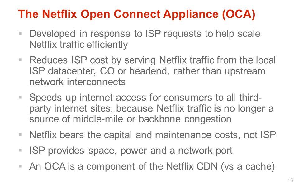 The Netflix Open Connect Appliance (OCA)