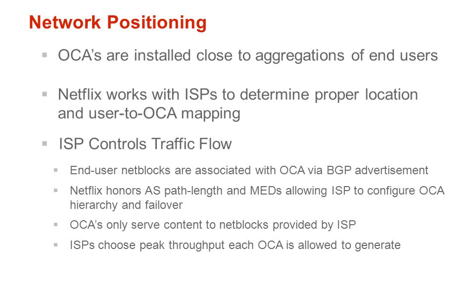 Network Positioning OCA's are installed close to aggregations of end users.