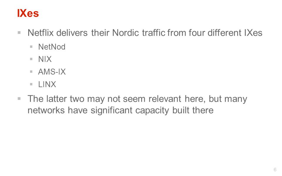 IXes Netflix delivers their Nordic traffic from four different IXes