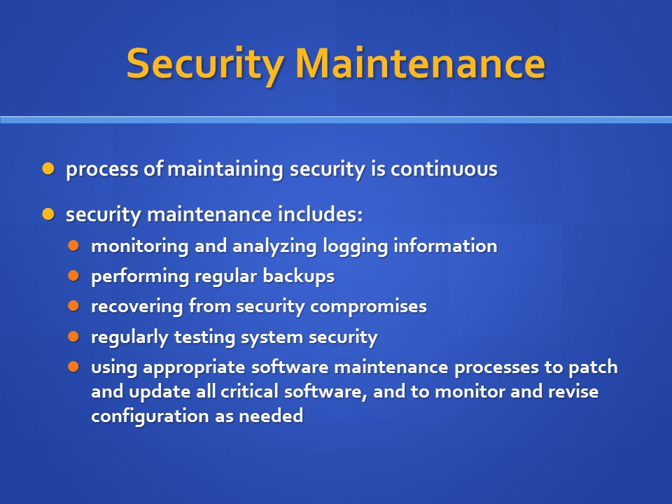 Security Maintenance process of maintaining security is continuous