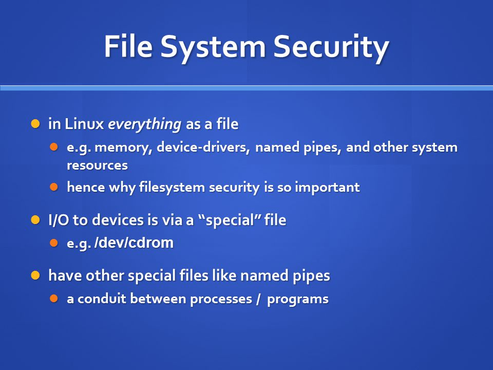 File System Security in Linux everything as a file