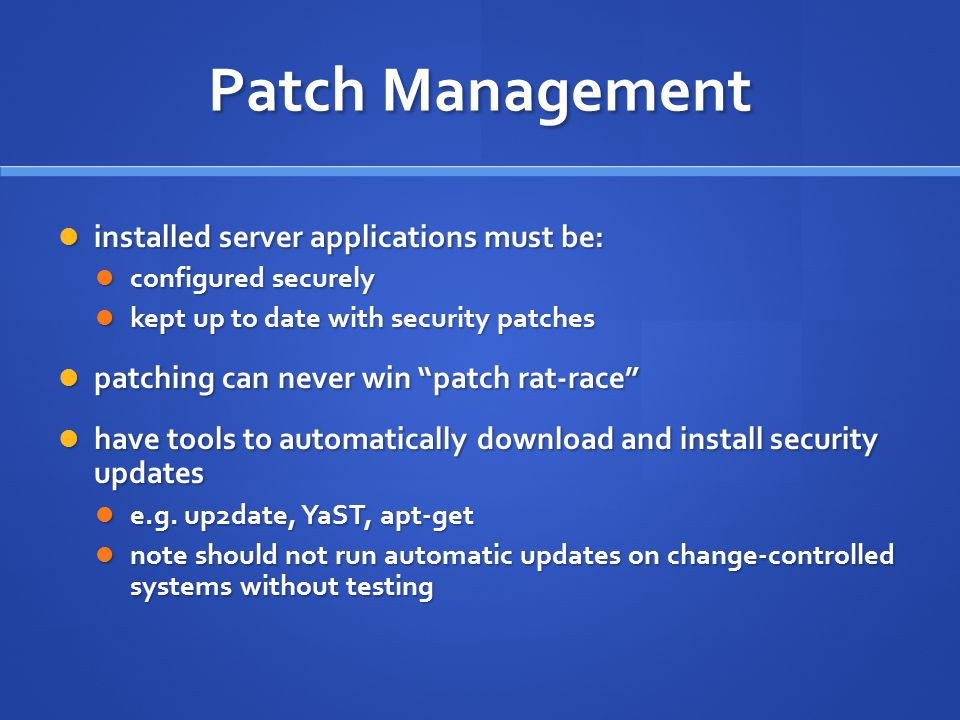 Patch Management installed server applications must be: