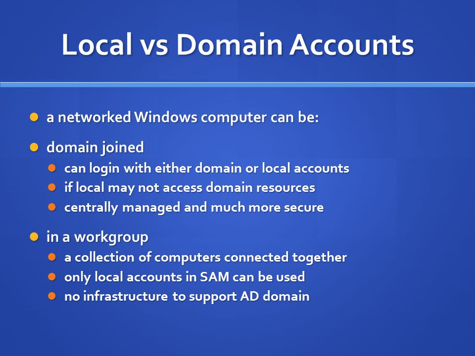 Local vs Domain Accounts