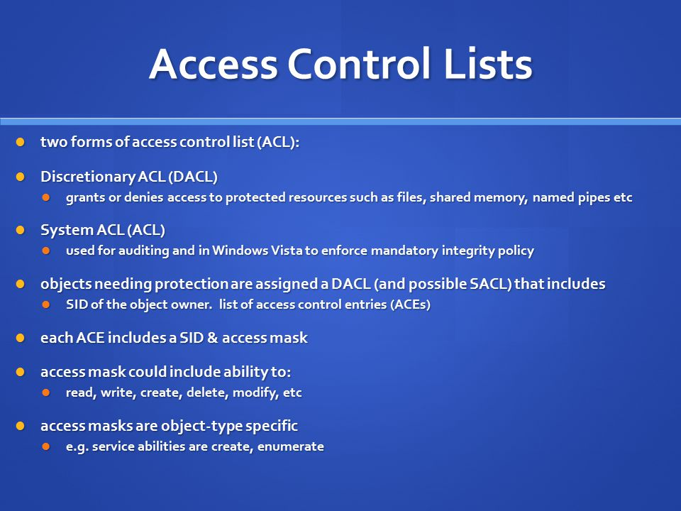 Access Control Lists two forms of access control list (ACL):