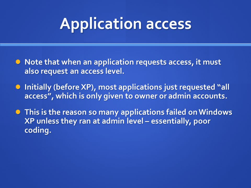 Application access Note that when an application requests access, it must also request an access level.