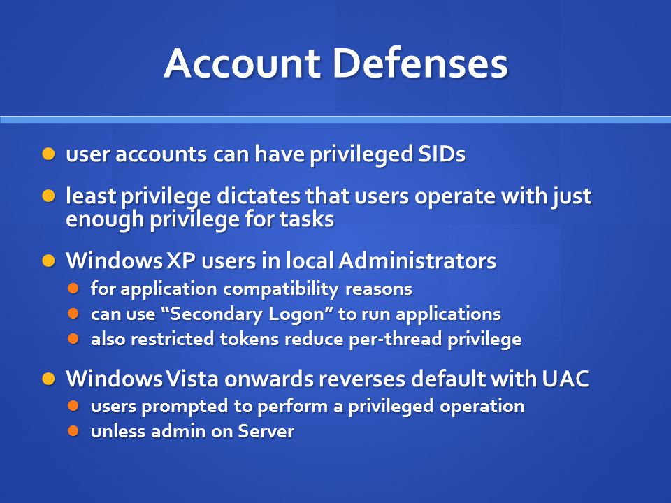 Account Defenses user accounts can have privileged SIDs
