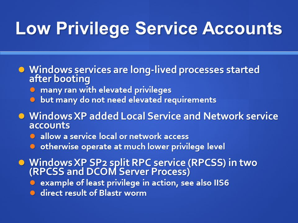 Low Privilege Service Accounts