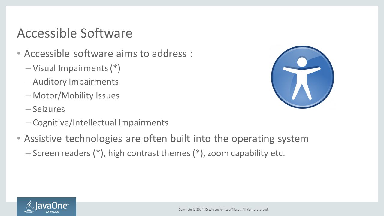 Accessible Software Accessible software aims to address :