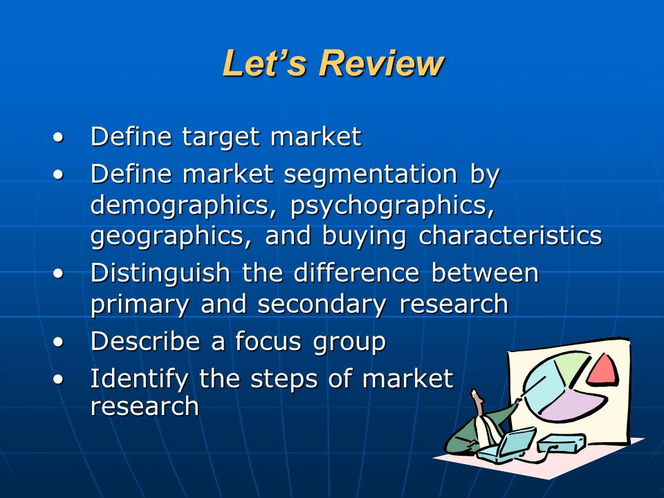 Let's Review Define target market