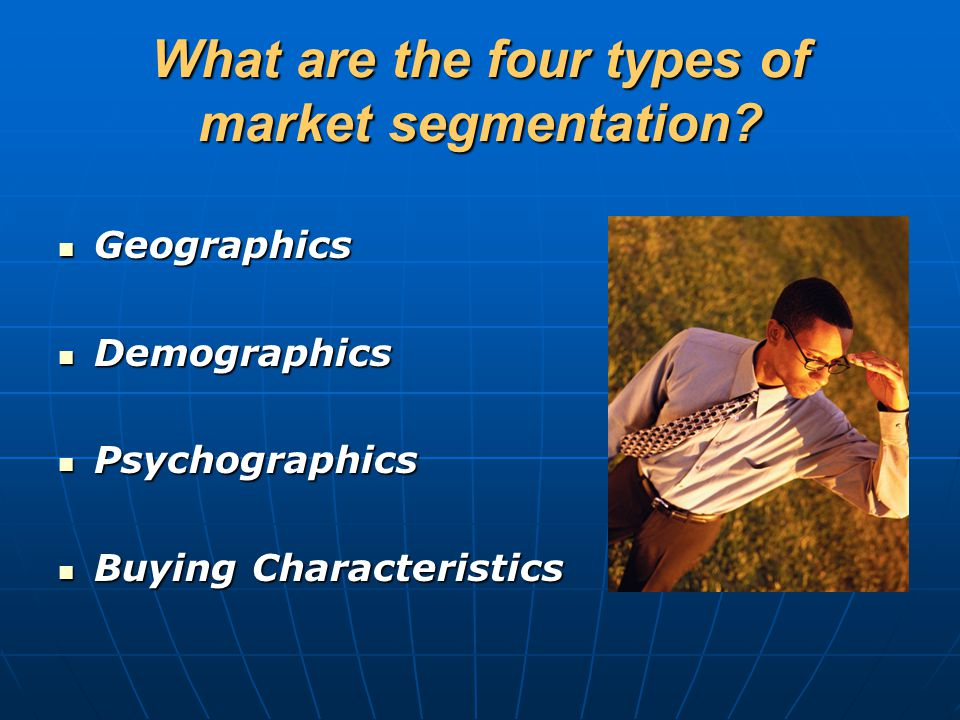 What are the four types of market segmentation