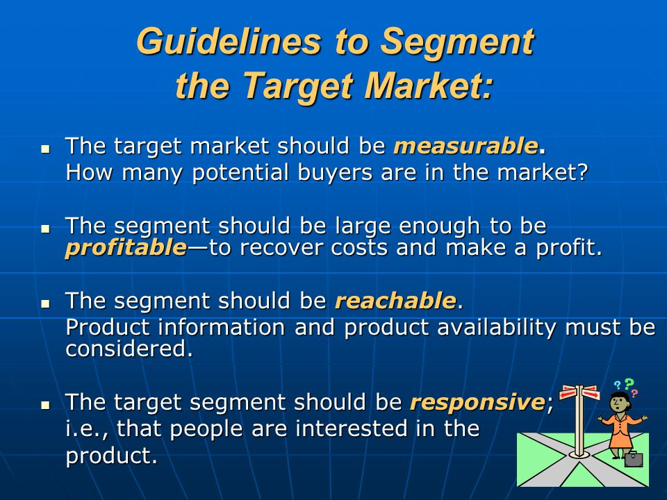 Guidelines to Segment the Target Market: