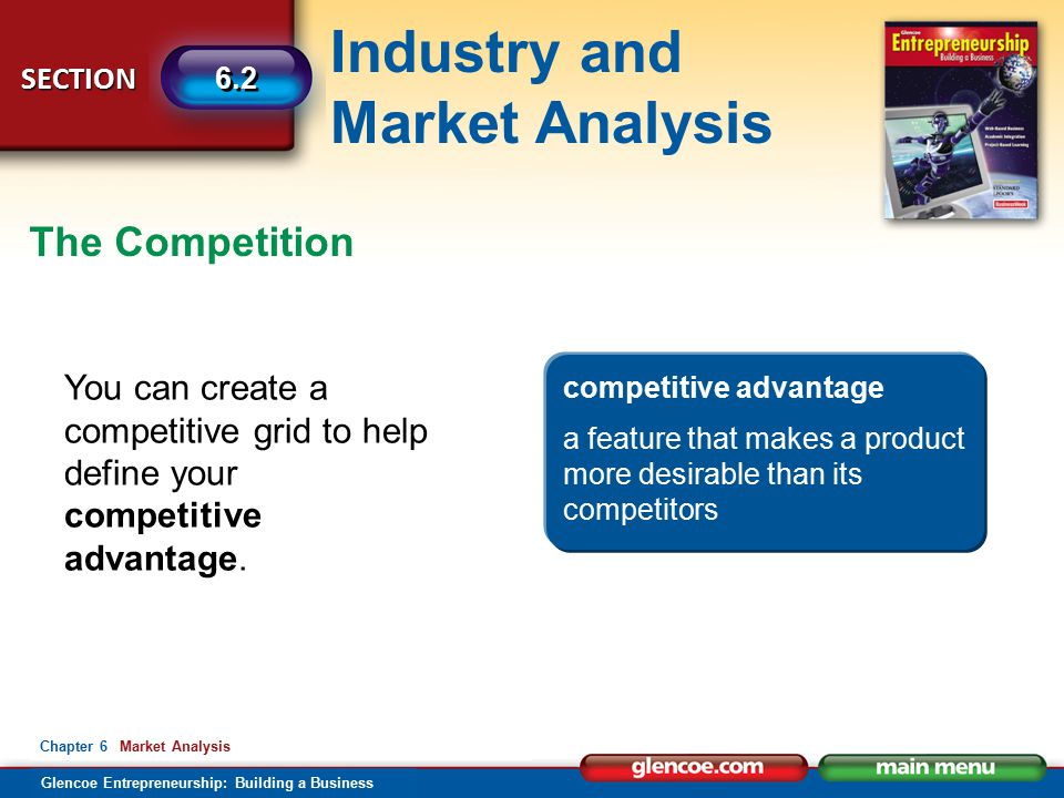 The Competition You can create a competitive grid to help define your competitive advantage. competitive advantage.