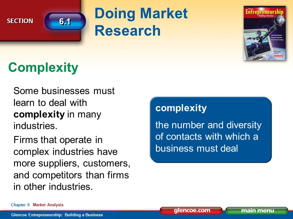 Complexity Some businesses must learn to deal with complexity in many industries.
