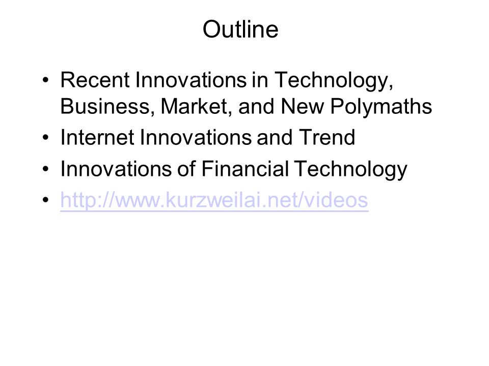 Outline Recent Innovations in Technology, Business, Market, and New Polymaths. Internet Innovations and Trend.