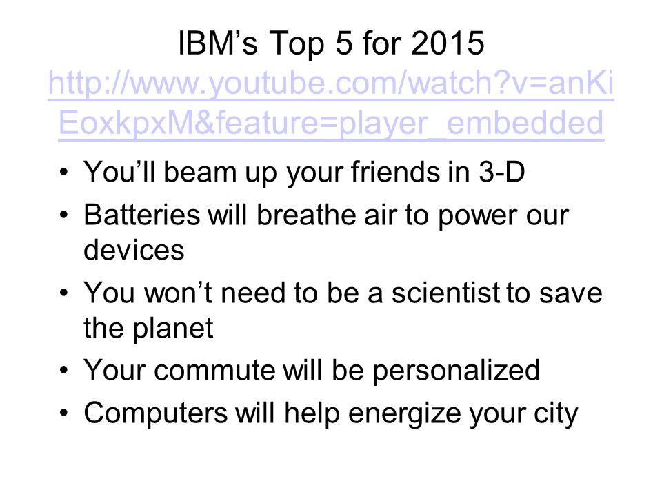 IBM's Top 5 for 2015 http://www. youtube. com/watch