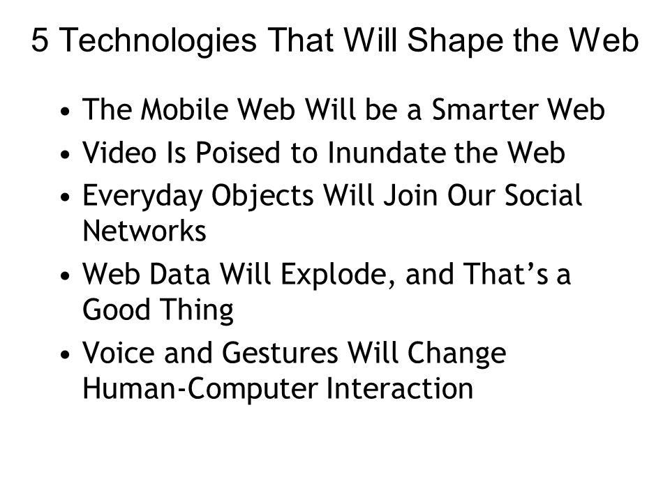 5 Technologies That Will Shape the Web