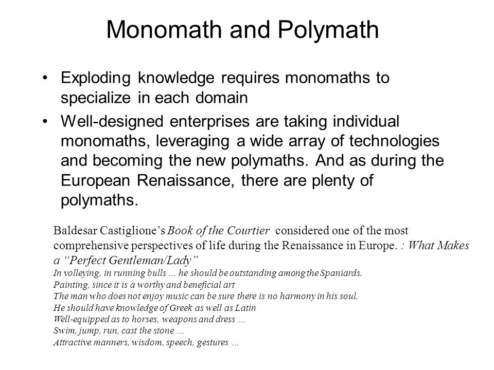 Monomath and Polymath Exploding knowledge requires monomaths to specialize in each domain.