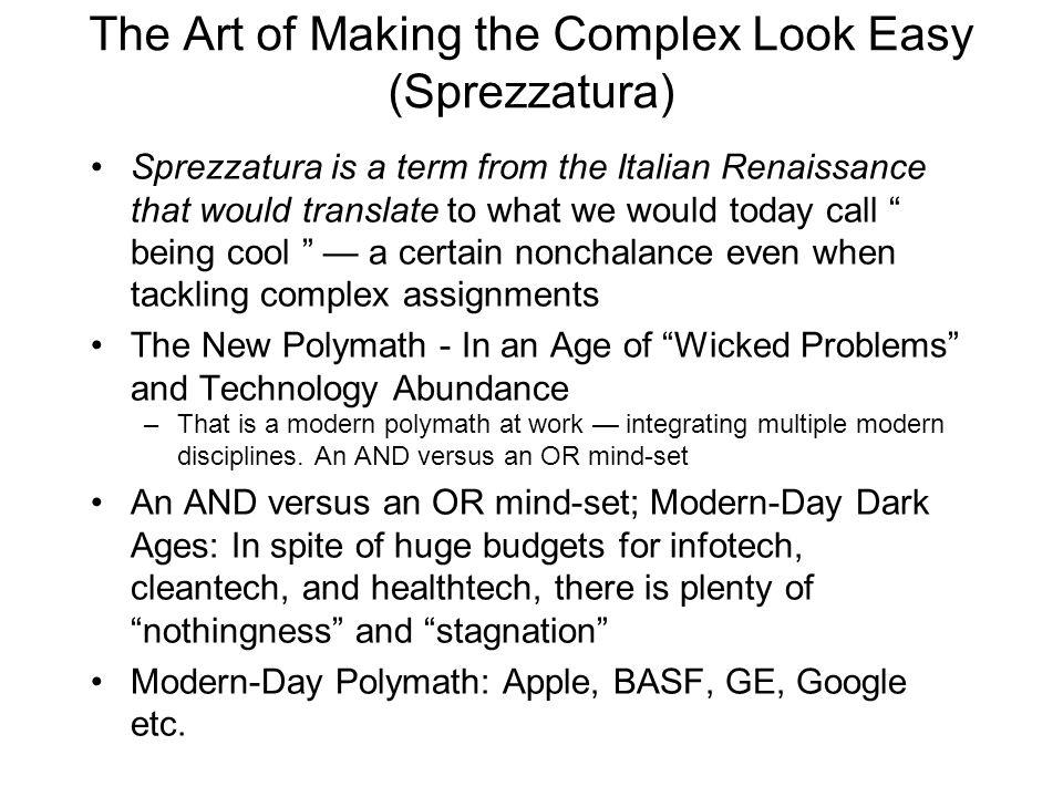 The Art of Making the Complex Look Easy (Sprezzatura)