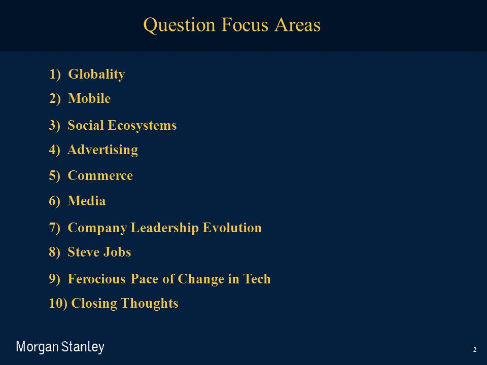 Question Focus Areas 1) Globality 2) Mobile 3) Social Ecosystems