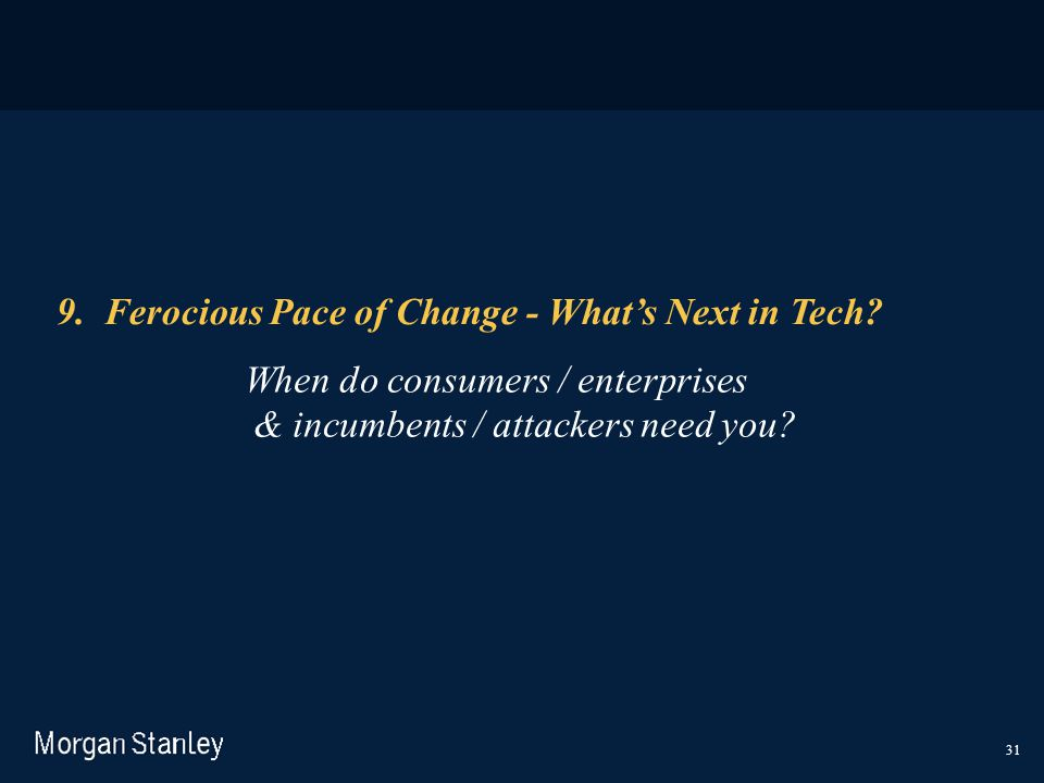 9. Ferocious Pace of Change - What's Next in Tech