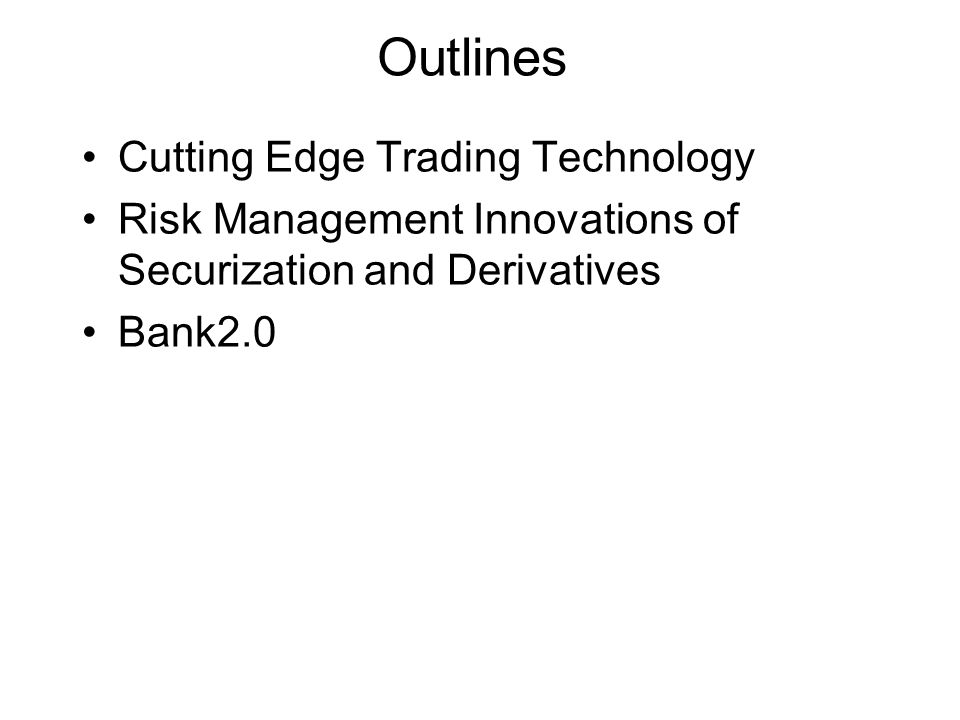 Outlines Cutting Edge Trading Technology