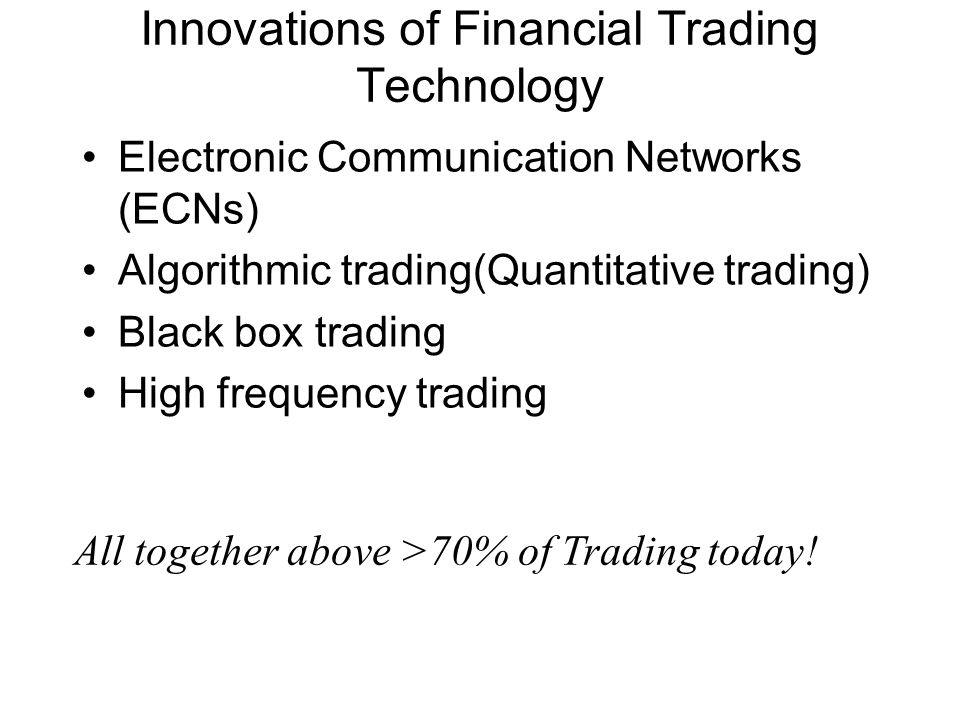 Innovations of Financial Trading Technology
