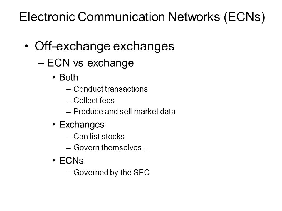 Electronic Communication Networks (ECNs)