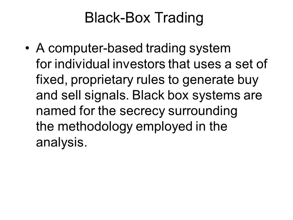 Black-Box Trading